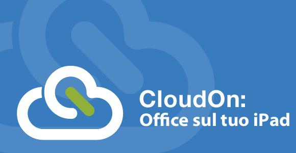 cloudon home CloudOn, e Office arriva sul tuo iPad.