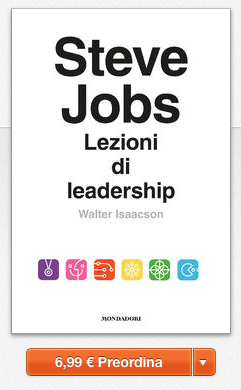 Schermata 2014 04 05 alle 14.21.08 Walter Isaacson: Steve Jobs. Lezioni di Leadership (con video)
