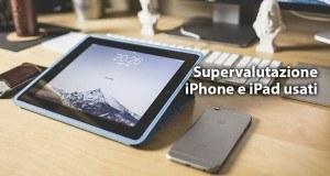 Supervalutazione-iPhone-e-iPad-usati