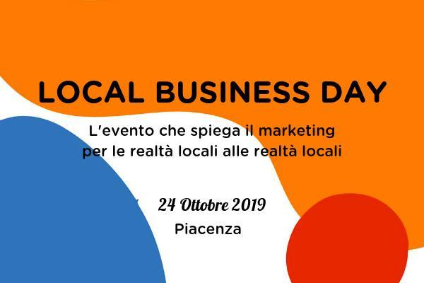 Loal Business Day Local Business Day a Piacenza il 24 ottobre 2019